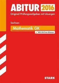 Abiturprüfung Sachsen - Mathematik GK - Marion Genth