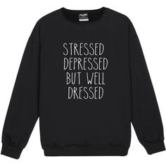Stressed Depressed but Well Dressed Sweater Jumper Funny Fun Tumblr... (£16) ❤ liked on Polyvore featuring tops, hoodies, sweatshirts, black, women's clothing, goth tops, hipster sweatshirt, star print top, grunge tops and star sweatshirt