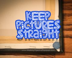 Keep Picture Frames Straight with Mounting Putty | Mommy Tips & Recipes