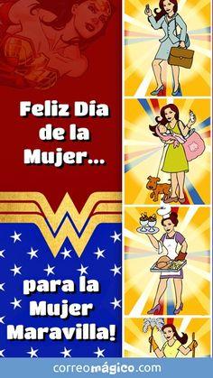 Tarjeta para whatsapp de Dia de la Mujer - Ingresa desde tu movil y descarga tus tarjetas para enviar por whatsapp Special Quotes, Healthy Sweets, Love Pictures, Ladies Day, Happy Day, Congratulations, Wonder Woman, Humor, Holiday