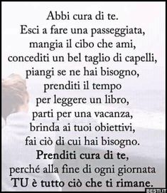 Abbi cura di te | BESTI.it - immagini divertenti, foto, barzellette, video Italian Phrases, Italian Quotes, Wise Quotes, Words Quotes, Feelings Words, Nostalgia, Interesting Quotes, True Words, Favorite Quotes
