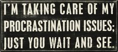 Primitives by Kathy Box Sign, 5-Inch by 11-Inch, Procrastination
