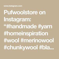 """Pufwoolstore on Instagram: """"#handmade #yarn #homeinspiration #wool #merinowool #chunkywool #blanket"""" Chunky Wool, Merino Wool, Blanket, Instagram Posts, Handmade, Inspiration, Blankets, Hand Made, Biblical Inspiration"""