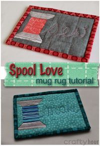 Crafty Hour : Spool Love Mug Rug tutorial  (LINK to tutorial in blog post)