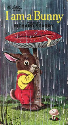 "I am a Bunny, Illustrated by Richard Scarry, 1963- Cover 1980's edition  I kept this book. It was one of my favorites! ""I am bunny. My name is Nickolas. I live in a hollow tree."""