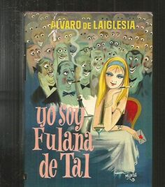Yo soy fulana de tal, de Álvaro de Laiglesia