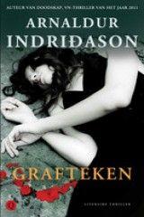 Grafteken, Arnaldur  Indridason - Uitgelezen 6 juli 2012. In drie dagen. Minder sterk dan het eerste verhaal. Maar wel boeiend genoeg om door te blijven lezen. ***