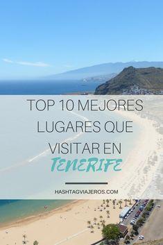 Top 10 mejores lugares turísticos (y no tan turísticos) que visitar en Tenerife | Hashtag #Viajeros