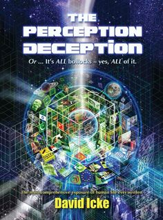 The Perception Deception, David Icke's Game-Changing New Book, Now Shipping And Available As An Immediate E-Book Download - www.tegenonzin.nl
