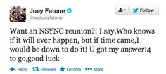 Earlier this week, Joey Fatone tweeted his support for an NSYNC reunion... | We Are Now 20% Closer To An NSYNC Reunion