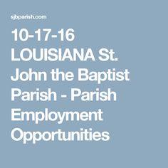 10-17-16 LOUISIANA St. John the Baptist Parish - Parish Employment Opportunities