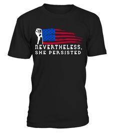 Nevertheless, She Persisted USA Flag  Funny nevertheless she persisted T-shirt, Best nevertheless she persisted T-shirt