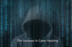 The Increase in Cyber Hacking