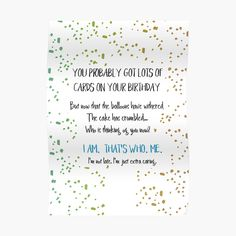 'Funny Belated Birthday' Greeting Card by Laura-Lise Wong Birthday Verses For Cards, Birthday Greeting Cards, Birthday Quotes, Belated Birthday Greetings, The Balloon, It's Your Birthday, Finding Yourself, Balloons, Sayings