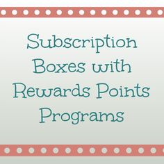 Subscription Boxes with Rewards  Referral Programs