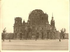 "Summer 1945 - ""A Walk Down Unter Den Linden"" - One of a series of photographs taken by a British Royal Engineer of the 7th Armoured Division a.k.a. ""Desert Rats."" This final shot is of the Berliner Dom (Cathedral.) Here, also, the damage is enormous."
