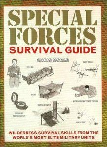 The Hardcover of the Special Forces Survival Guide: Wilderness Survival Skills from the World's Most Elite Military Units by Chris McNab at Barnes & Wilderness Survival, Camping Survival, Outdoor Survival, Survival Prepping, Survival Gear, Survival Skills, Survival Stuff, Survival Shelter, Survival Tattoo
