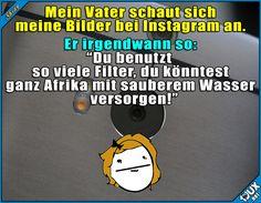 Viel zu viele Filter ^^' Lustige Sprüche #Humor #lustig #peinlich #1jux #Jodel #Humor #Sprüche #lustigeSprüche