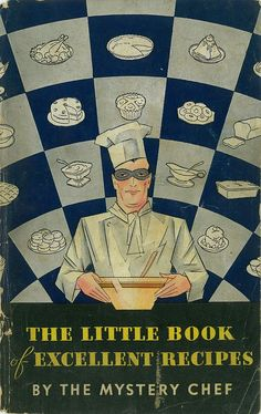 The Little Book Of Excellent Recipes By The Mystery Chef,,Cookbook