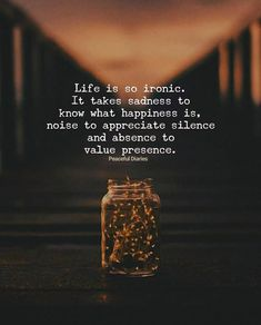 Positive Quotes : Life is so ironic..