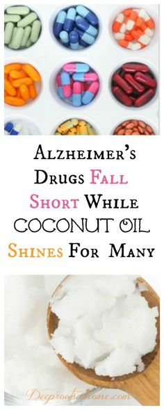 In 2012, news about coconut oil benefiting those with Alzheimer's disease started making it into mainstream media. That's not terribly surprising, as big news about the failure of drugs to treat Alzheimer's also made headlines about the same time. Drug companies admitted the new drug they were developing for Alzheimer's, dimebon, not only did not help patients in trials, but made patients worse! The expensive drug had already reached phase III trials. (See story on ABC News)