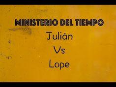 El Ministerio del tiempo - Julián contra Lope por Rosendo