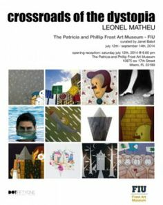 Artist Leonel Matheu's exhibit Crossroads of the Dystopia at the Frost Art Museum, runs through October 19, 2o14.