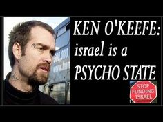 israel is a psycho state - Ken O'Keefe - YouTube