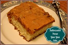 Sweet Tea and Cornbread: Butterscotch Pecan Yum Yum Cake!