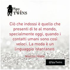 Lo stiamo facendo in modo giusto Miuccia? #spytwins #spyfashion #quotes #fashion #news #prada #miucciaprada