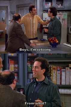 Kramer (Michael Richards) informs Jerry Seinfeld and George Costanza (Jason Alexander) that he is retiring. Seinfeld Quotes, Best Sitcoms Ever, Jerry Seinfeld, Morning Humor, Bad Morning, Great Tv Shows, Classic Tv, Best Shows Ever, Movie Quotes
