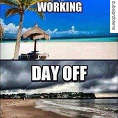 So True though. At school/work bright and sunshine. Vacation and it is all gloomy and depressing outside.