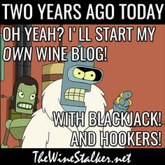 Oh yeah? I'll start my OWN wine blog! With blackjack! And hookers! Wine Jokes, Geek Stuff, Happy, Blog, Geek Things, Wine Funnies, Blogging