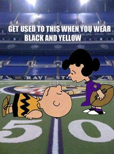 Troy and Dana. Not a Raven's fan but funny that I never realized that Charie Brown wears black and yellow. I always think of Troy as Charlie and me as Lucy! Too funny!