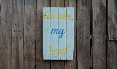 Awake my Soul pallet sign, hand-painted reclaimed wood distressed rustic quotes bible verse Psalms home decor recycled wood yellow blue by PurplePaisleyPalace on Etsy