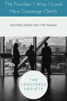 Number 1 Way I Land New Concierge Clients - personal concierge - the concierge society