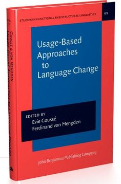 Usage-based approaches to language change / edited by Evie Coussé, Ferdinand von Mengden - Amsterdam ; Philadelphia : John Benjamins, cop. 2014