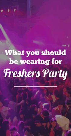 Entering new phase of life? Fresher's party ahead? Don't know what to wear? Read this and thank us later.