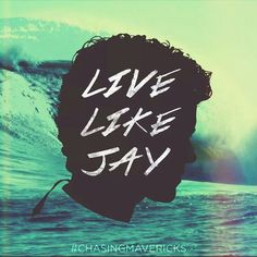 Live Like Jay- Chasing Mavericks
