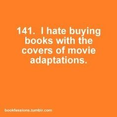Yep! I try to avoid it at all costs! I love original book art and not movie promotions, regardless of how much I may end up liking a movie based on a book.