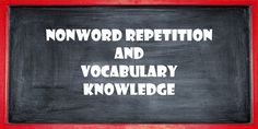 Nonword Repetition & Vocab Knowledge: Predictors of Children's #Phonological & Semantic Word Learning http://on.asha.org/2mkq1wZ #LLI_ #slpeeps