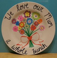 Check out this item in my Etsy shop https://www.etsy.com/uk/listing/266563971/mothers-day-flowers-plate