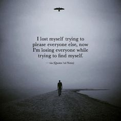 i lost myself quotes True Quotes, Words Quotes, Motivational Quotes, Inspirational Quotes, Sayings, Dark Quotes, Meaningful Quotes, Losing Me, Quotes To Live By