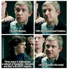 John pulling rank in The Sign of Three.  I love how he said that he survived Bart's Hospital.  Broke and mended my heart with one sentence.