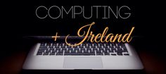 Five reasons to study computer science in Ireland