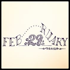 Happy Leap Day! __ Hand Lettering by [ts]Christer