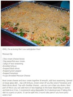 Mexican Dip... I would add a layer of refried beans as well and top with black olives :)