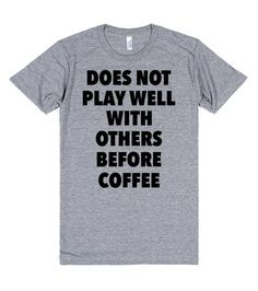 7708f009 Does Not Play Well Before Coffee Funny T Shirt Sayings, Funny Tees, T Shirts