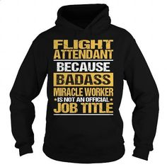 Awesome Tee For Flight Attendant - #clothes #grey sweatshirt. SIMILAR ITEMS => https://www.sunfrog.com/LifeStyle/Awesome-Tee-For-Flight-Attendant-93882810-Black-Hoodie.html?id=60505