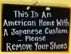 American home with Japanese custom Please remove shoes sign wood door hanger Funny Wood Signs, Wooden Signs, Remove Shoes Sign, Wedding In The Woods, Personalized Signs, Handmade Wooden, Wood Doors, Your Shoes, Sweet Home